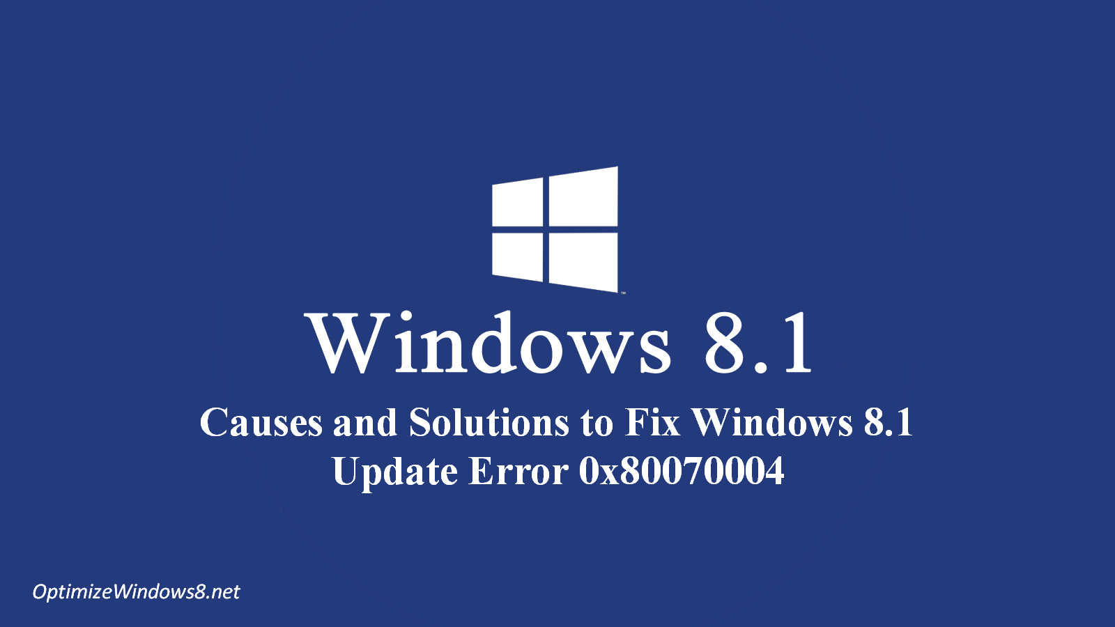 Know How to Resolve Windows 8.1 Error Code 0x80070004